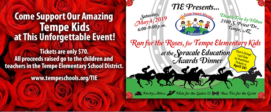 Come Support Our Amazing Tempe Kids at this unforgettable event - TIE Presents the Spracale Education Awards Dinner May 4, 2019, 6-9 p.m. at DoubleTree Hilton, Tempe