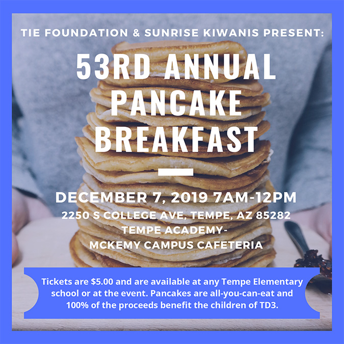 Pancake Breakfast December 7, 2019 7 a.m. to noon at Tempe Academy of International Studies
