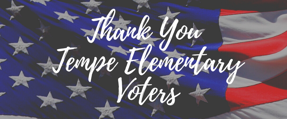 Thank You Tempe Elementary Voters